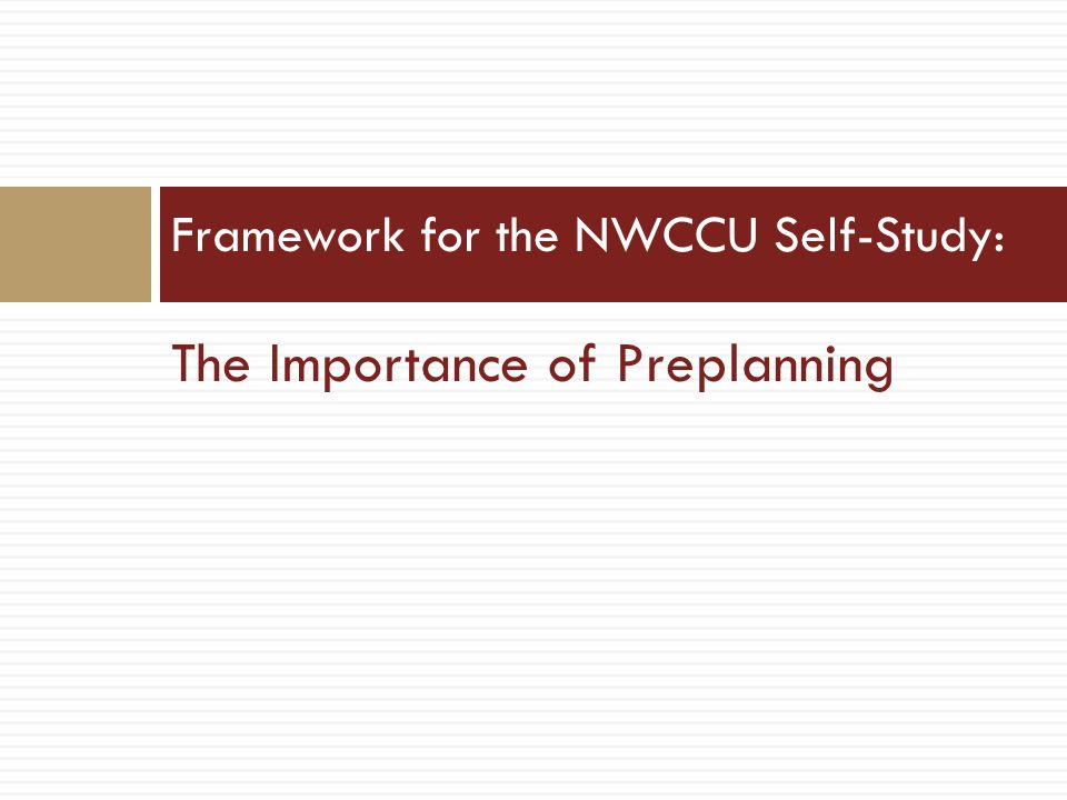The Importance of Preplanning Framework for the NWCCU Self-Study: