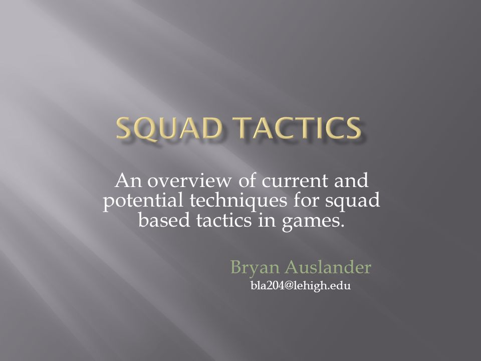 An overview of current and potential techniques for squad based tactics in games.