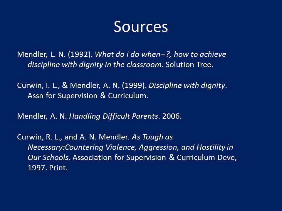 Sources Mendler, L.N. (1992).