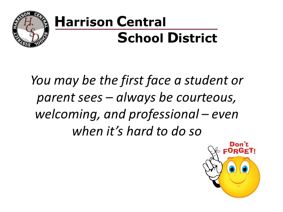 Confidentiality Information about students or incidents that occur within the school must be kept confidential.