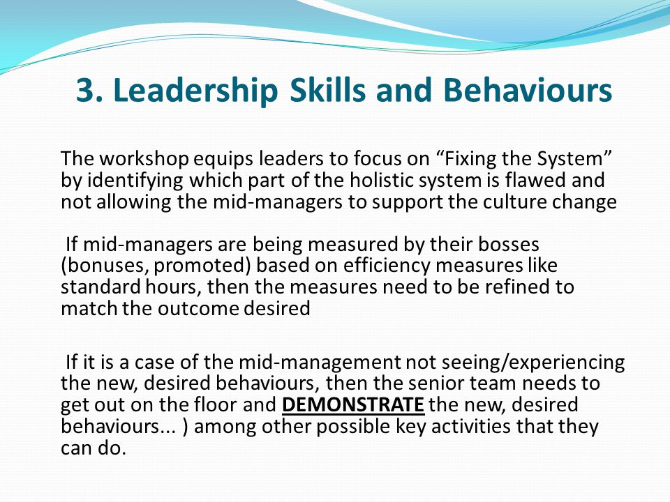 Workshop Programme DAY 2 - LEADING HUMANS THROUGH CHANGE The second day of the program focuses upon a crucial aspect of the Lean change process within the cGMP industries; the ability to effectively lead employees through a change program.