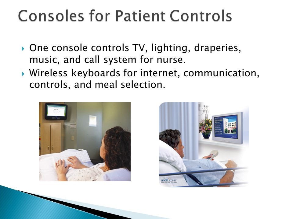  One console controls TV, lighting, draperies, music, and call system for nurse.
