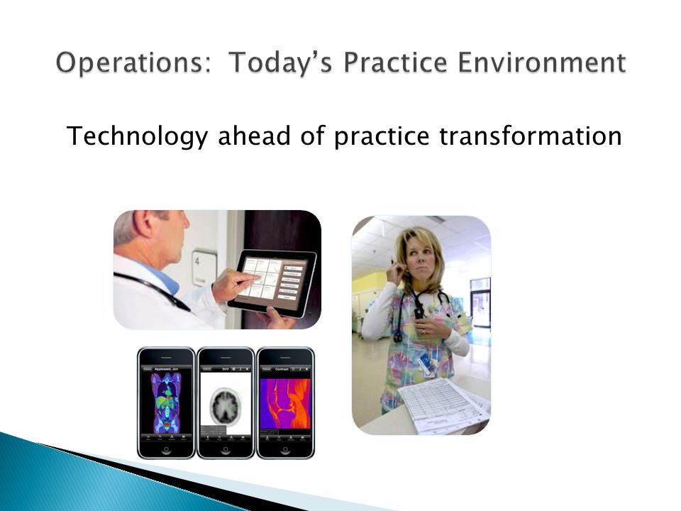 Technology ahead of practice transformation