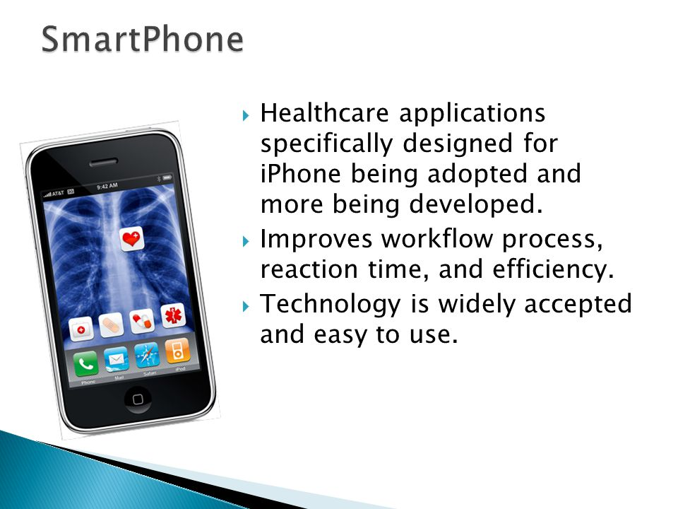  Healthcare applications specifically designed for iPhone being adopted and more being developed.