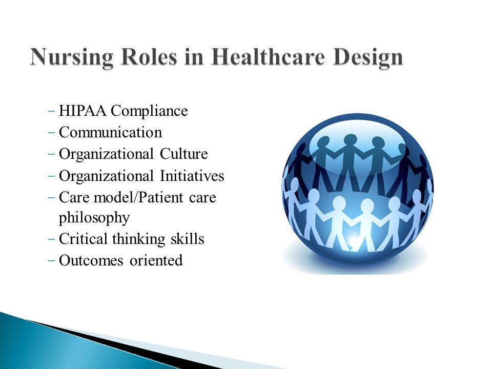 - HIPAA Compliance - Communication - Organizational Culture - Organizational Initiatives - Care model/Patient care philosophy - Critical thinking skills - Outcomes oriented