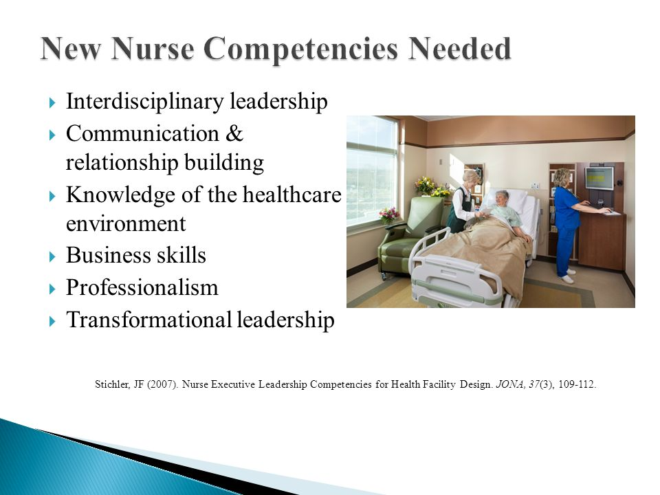  Nurse Executive - Validating that the design supports the strategic vision, mission, values and culture of the organization - Stay involved  Chief Nursing Officer - Ensuring that the design supports the professional practice model - Insure project continuity