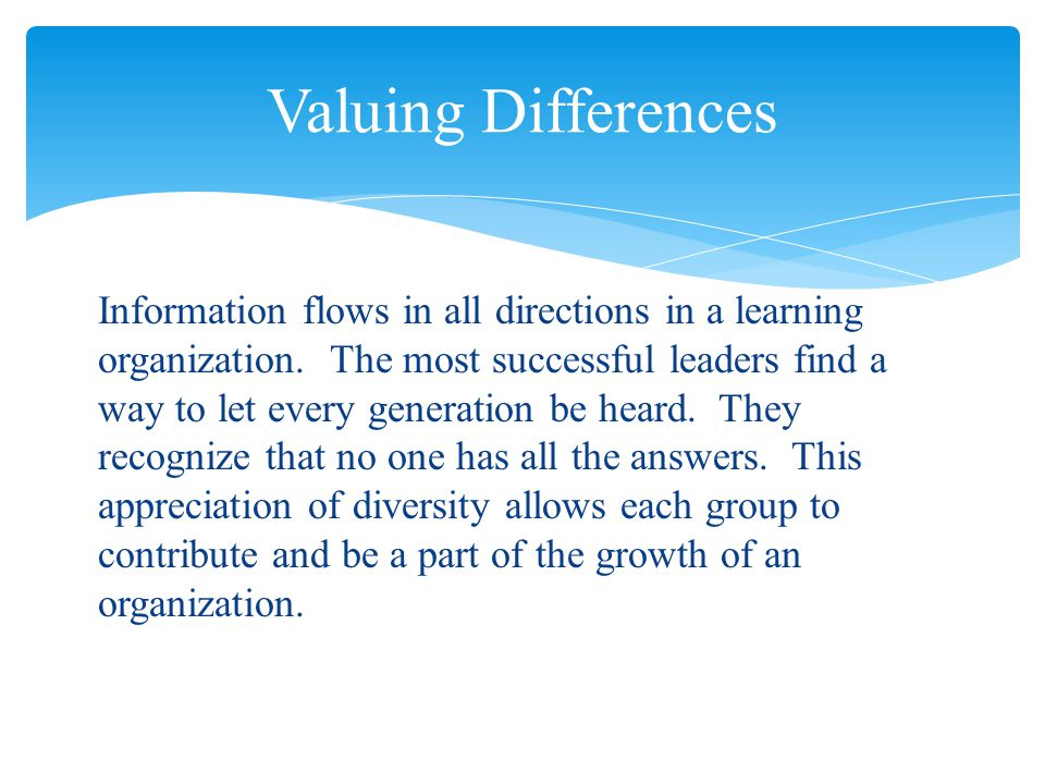 Information flows in all directions in a learning organization.