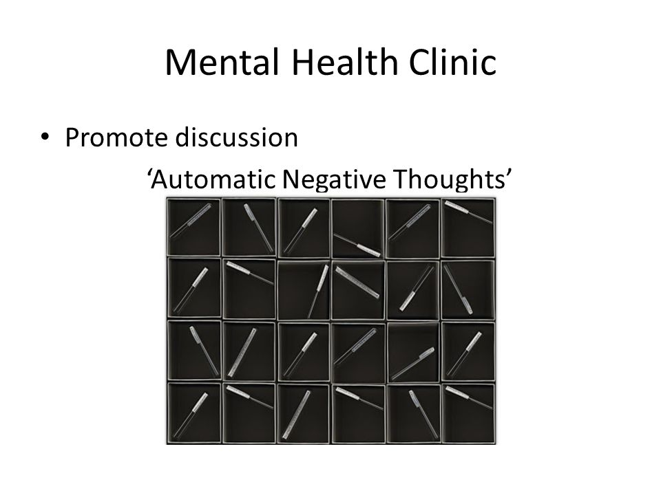 Mental Health Clinic Promote discussion 'Automatic Negative Thoughts'