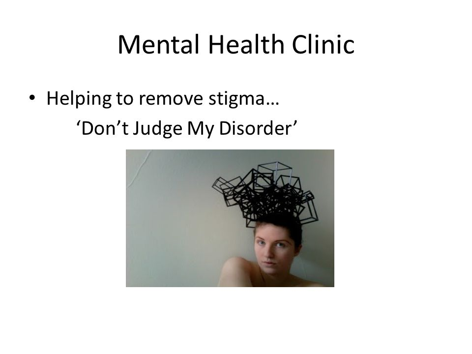 Mental Health Clinic Helping to remove stigma… 'Don't Judge My Disorder'