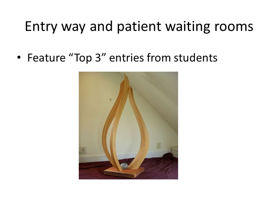 Entry way and patient waiting rooms Feature Top 3 entries from students