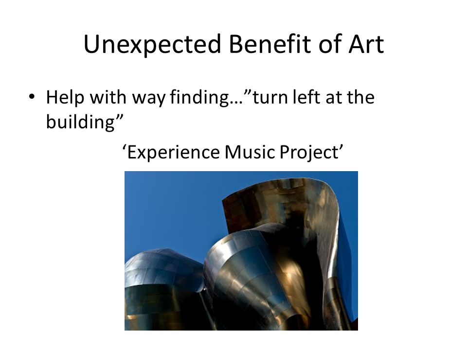 Unexpected Benefit of Art Help with way finding… turn left at the building 'Experience Music Project'