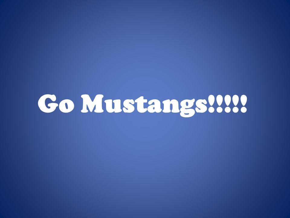 Go Mustangs!!!!!