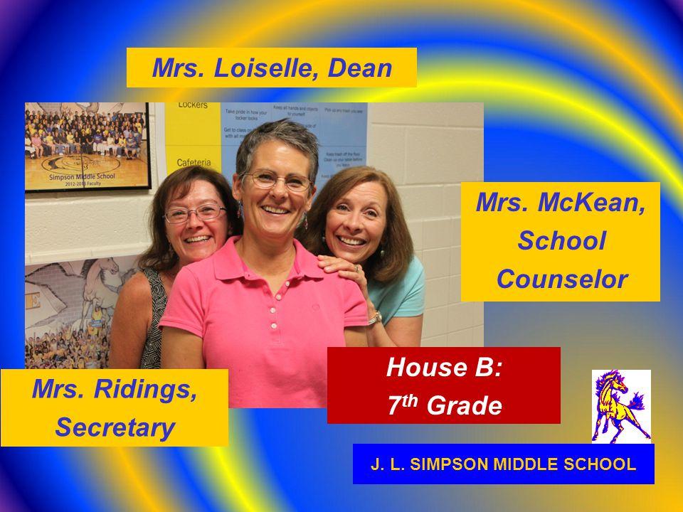 J.L. SIMPSON MIDDLE SCHOOL Mrs. Loiselle, Dean Mrs.