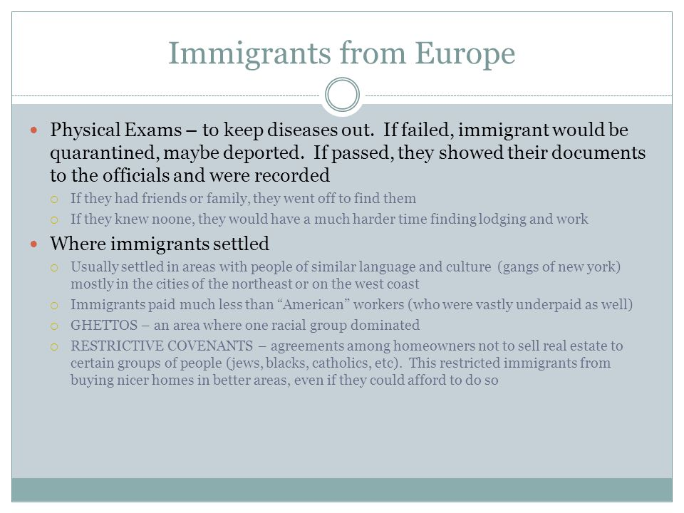 Immigrants from Europe Physical Exams – to keep diseases out. If failed, immigrant would be quarantined, maybe deported. If passed, they showed their