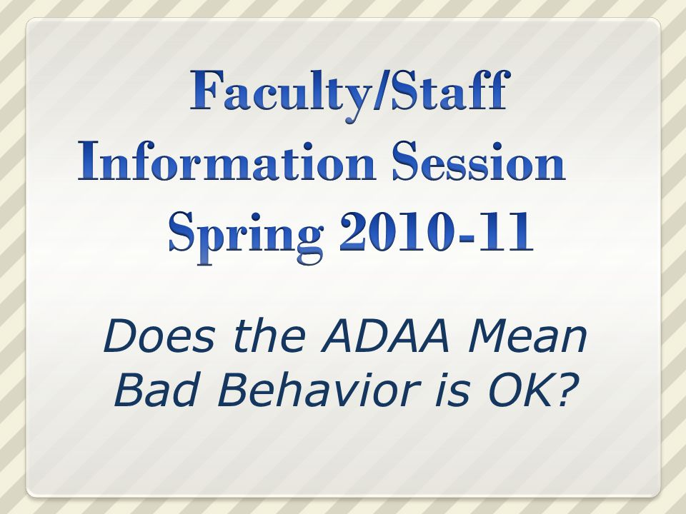 Does the ADAA Mean Bad Behavior is OK