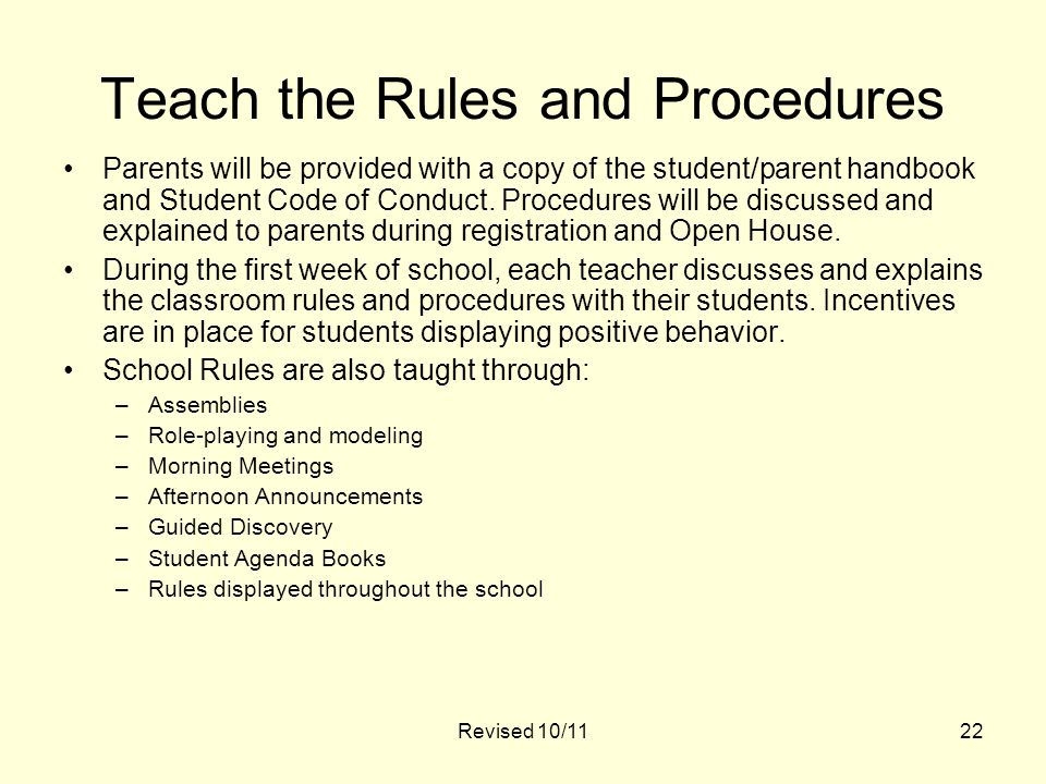 22 Teach the Rules and Procedures Parents will be provided with a copy of the student/parent handbook and Student Code of Conduct.