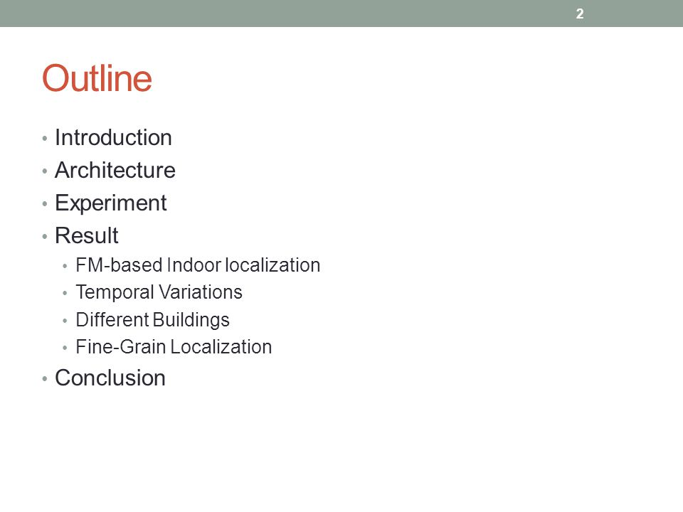 Outline Introduction Architecture Experiment Result FM-based Indoor localization Temporal Variations Different Buildings Fine-Grain Localization Conclusion 2
