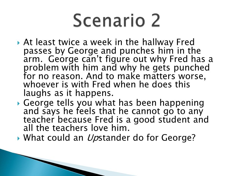  At least twice a week in the hallway Fred passes by George and punches him in the arm.