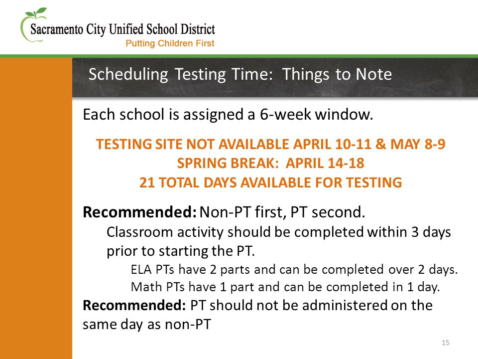 Scheduling Testing Time: Things to Note 15 Each school is assigned a 6-week window.