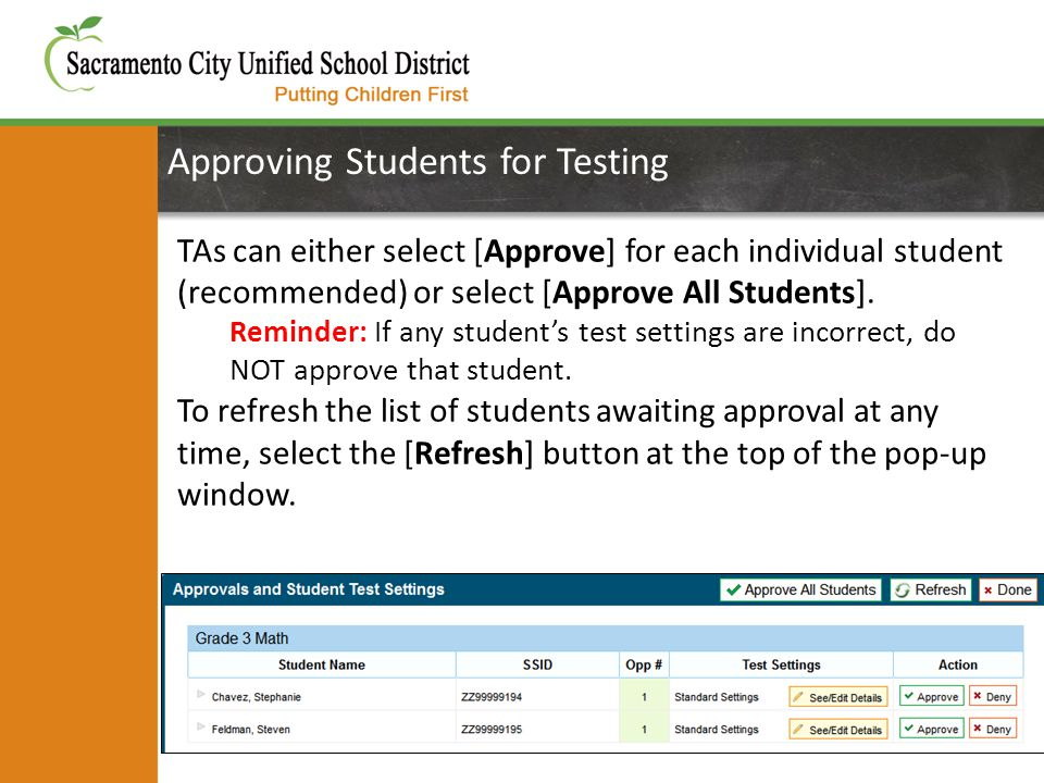 Approving Students for Testing 27 TAs can either select [Approve] for each individual student (recommended) or select [Approve All Students]. Reminder