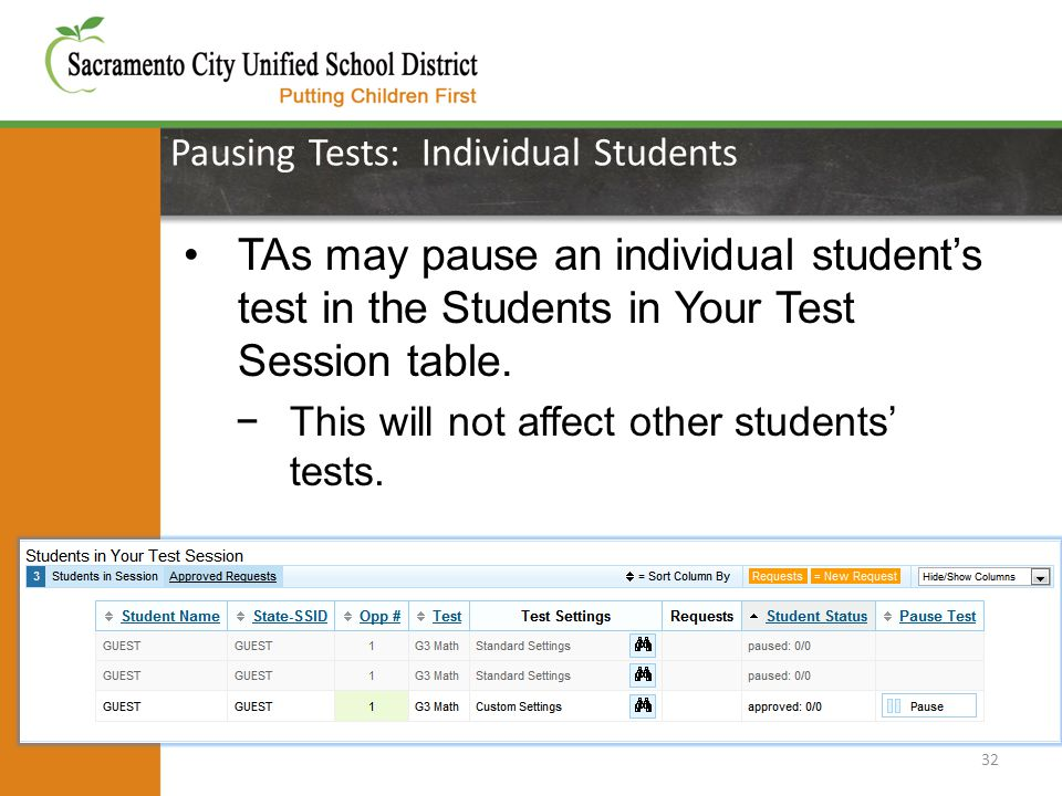 Pausing Tests: Individual Students 32 TAs may pause an individual student's test in the Students in Your Test Session table.