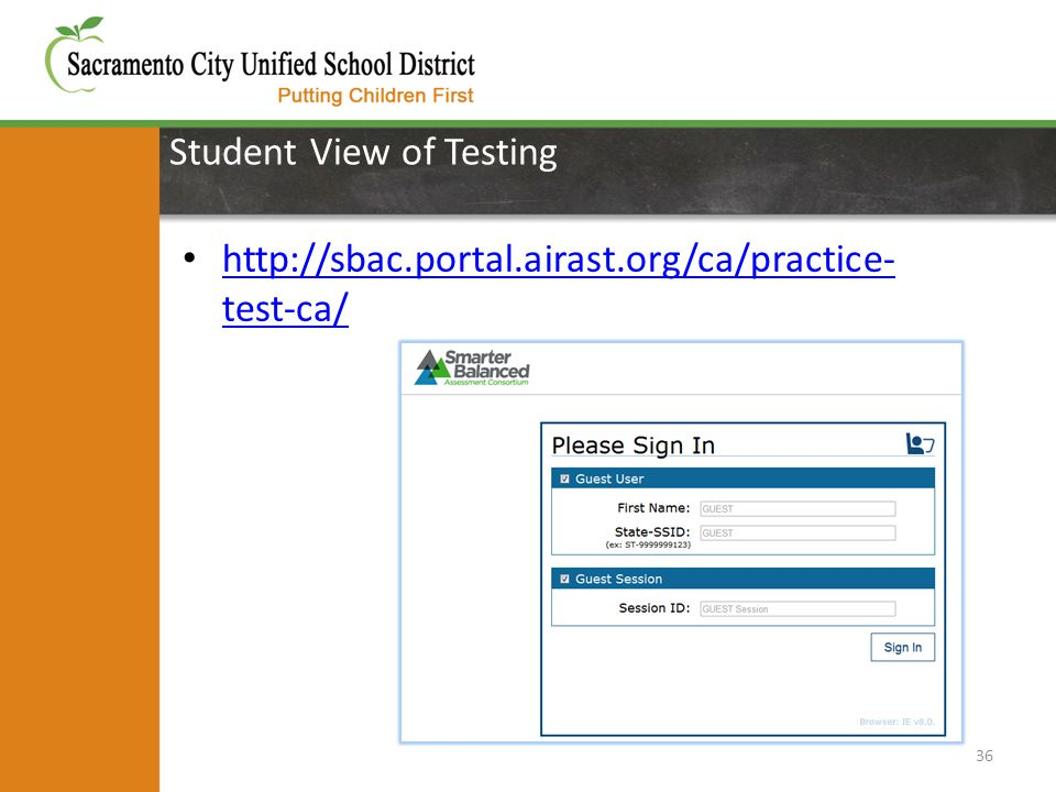 Student View of Testing 36 http://sbac.portal.airast.org/ca/practice- test-ca/ http://sbac.portal.airast.org/ca/practice- test-ca/