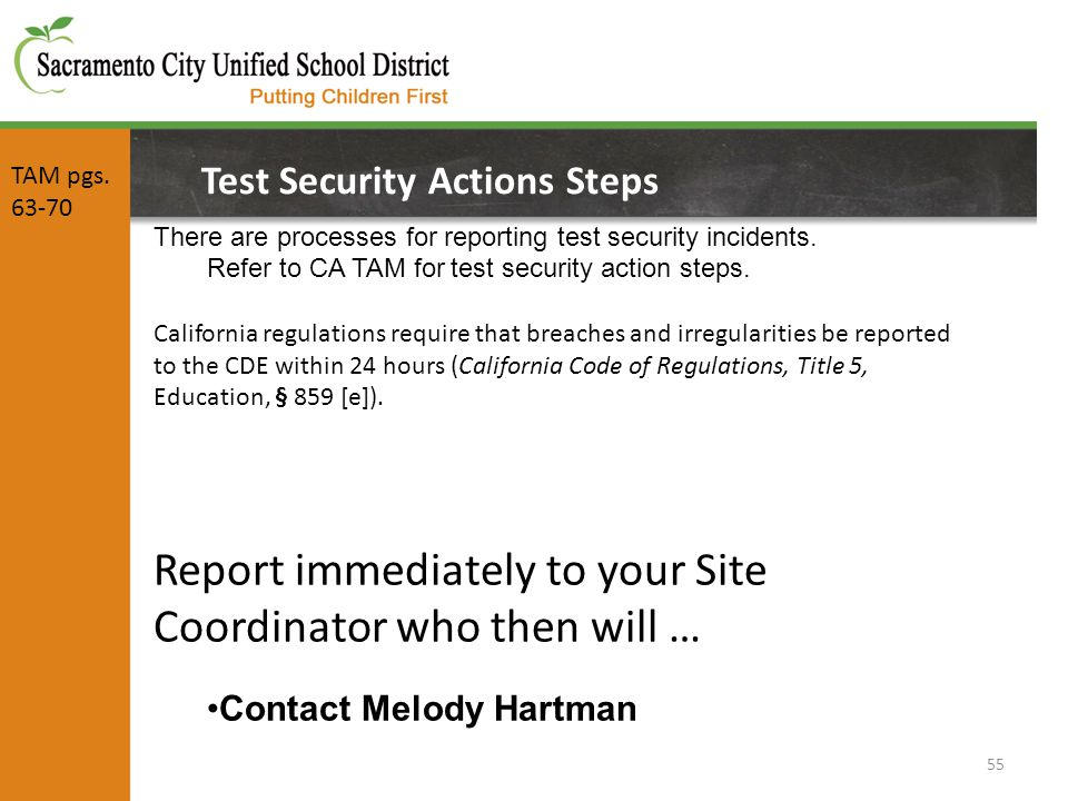 55 Test Security Actions Steps There are processes for reporting test security incidents.