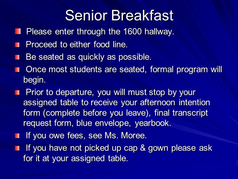 Senior Breakfast Please enter through the 1600 hallway.