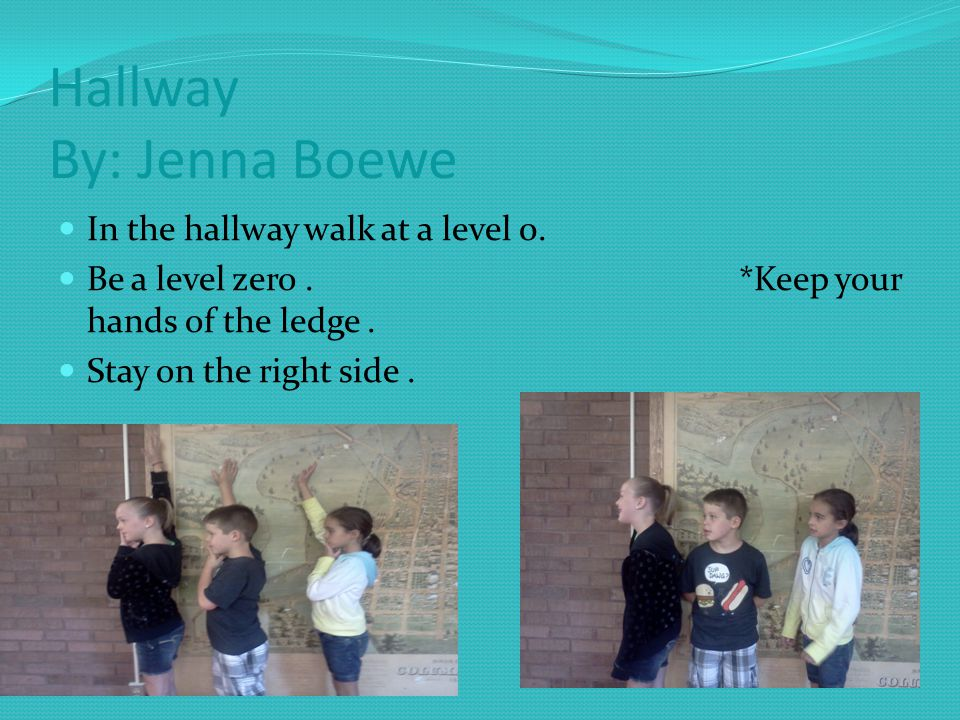 Hallway By: Jenna Boewe In the hallway walk at a level 0.