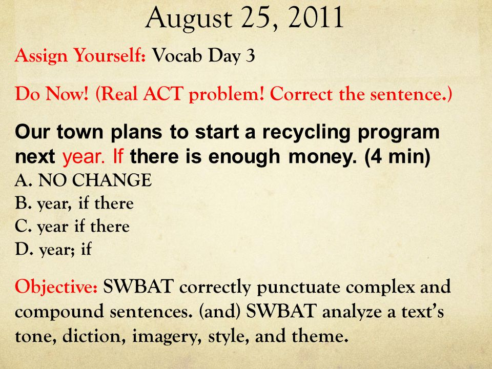 August 25, 2011 Assign Yourself: Vocab Day 3 Do Now.