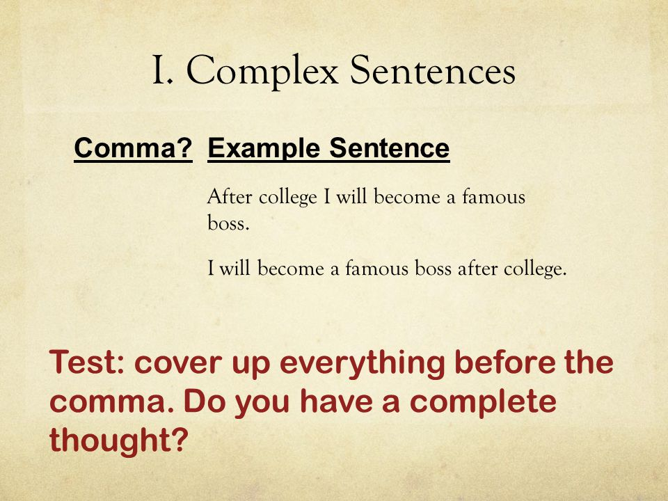 I. Complex Sentences Comma Example Sentence After college I will become a famous boss.