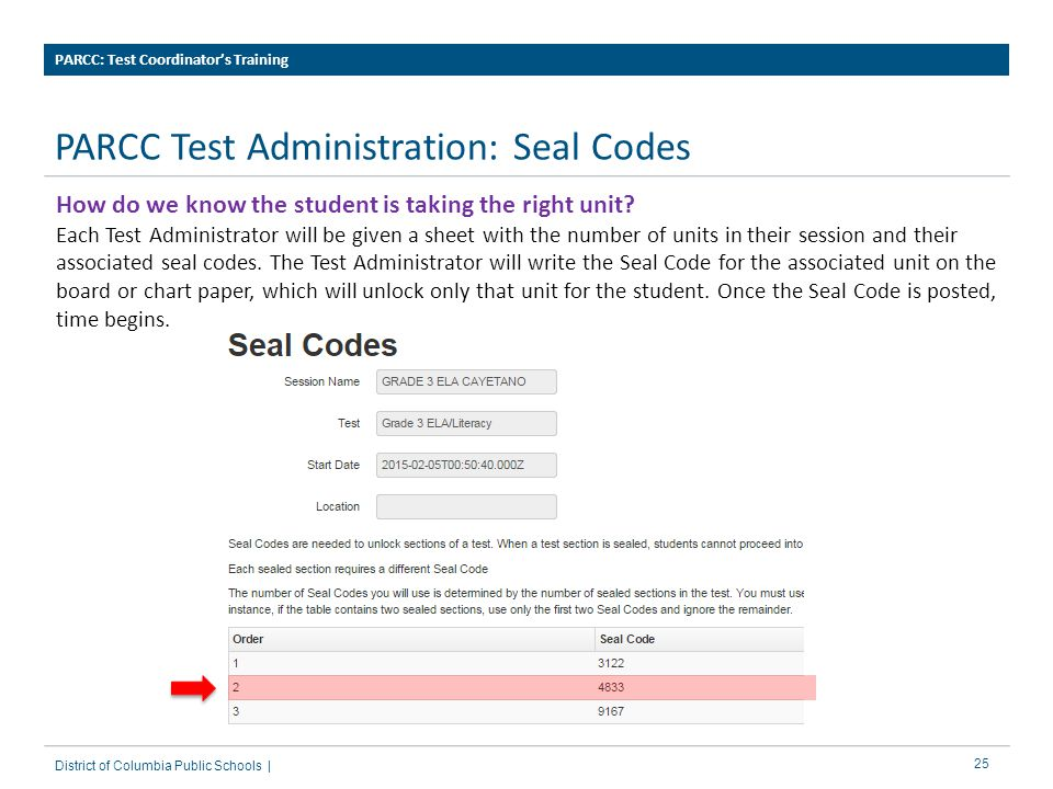 25 PARCC Test Administration: Seal Codes PARCC: Test Coordinator's Training District of Columbia Public Schools | How do we know the student is taking the right unit.