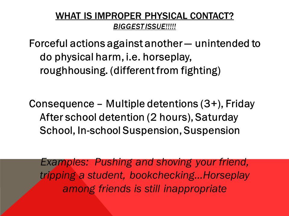 WHAT IS IMPROPER PHYSICAL CONTACT. BIGGEST ISSUE!!!!.