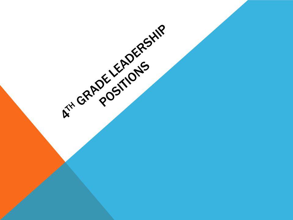 4 TH GRADE LEADERSHIP POSITIONS