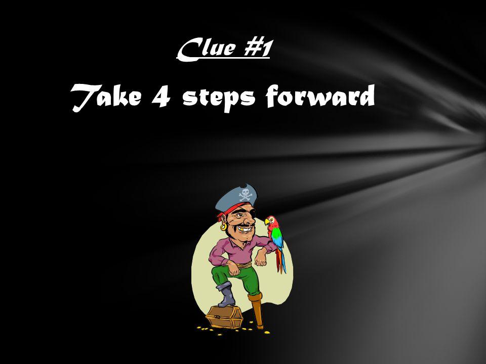 Take 4 steps forward Clue #1