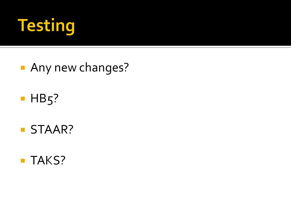  Any new changes  HB5  STAAR  TAKS