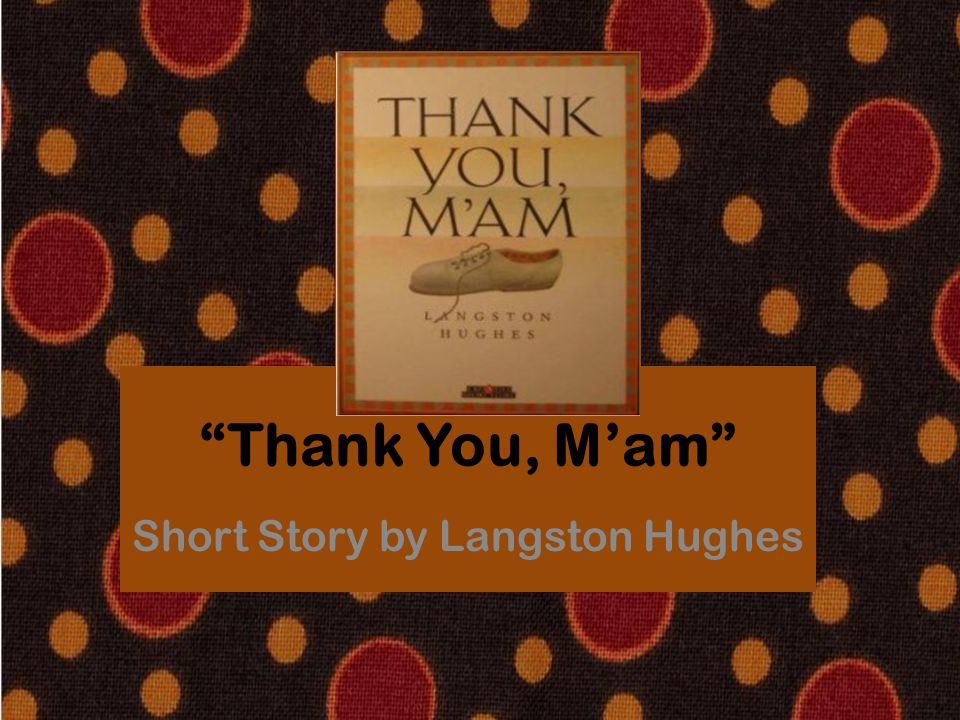 """""""Thank You, M'am"""" Short Story by Langston Hughes"""