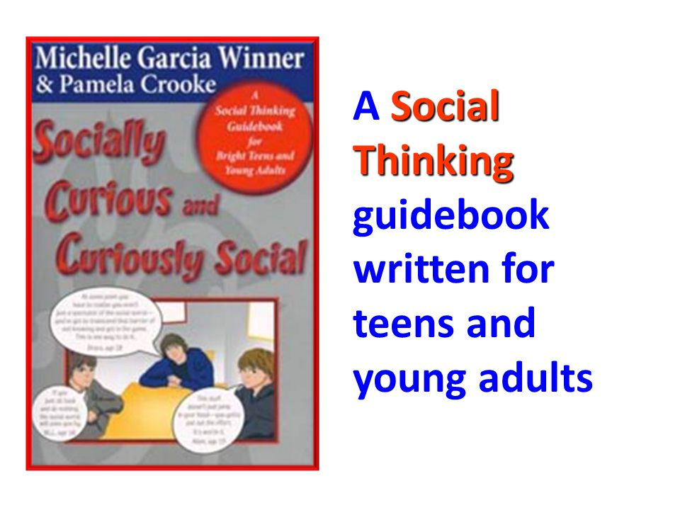 Social Thinking A Social Thinking guidebook written for teens and young adults
