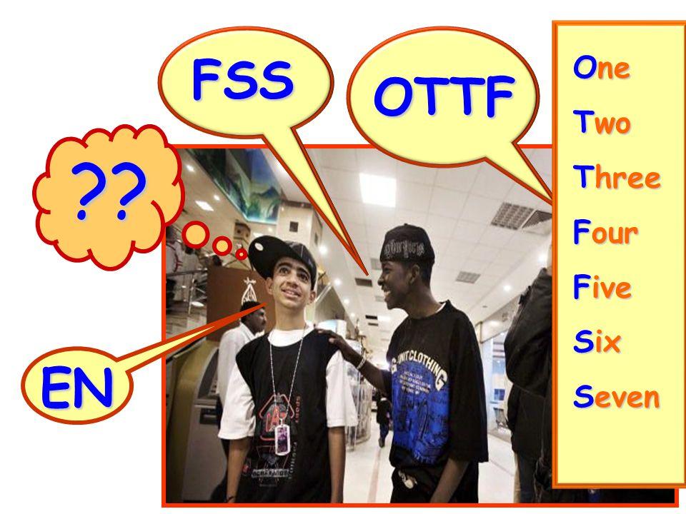 ?? OTTF FSS EN One Two Three Four Five Six Seven