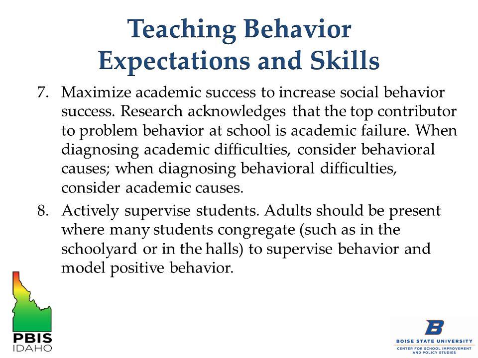 7.Maximize academic success to increase social behavior success.