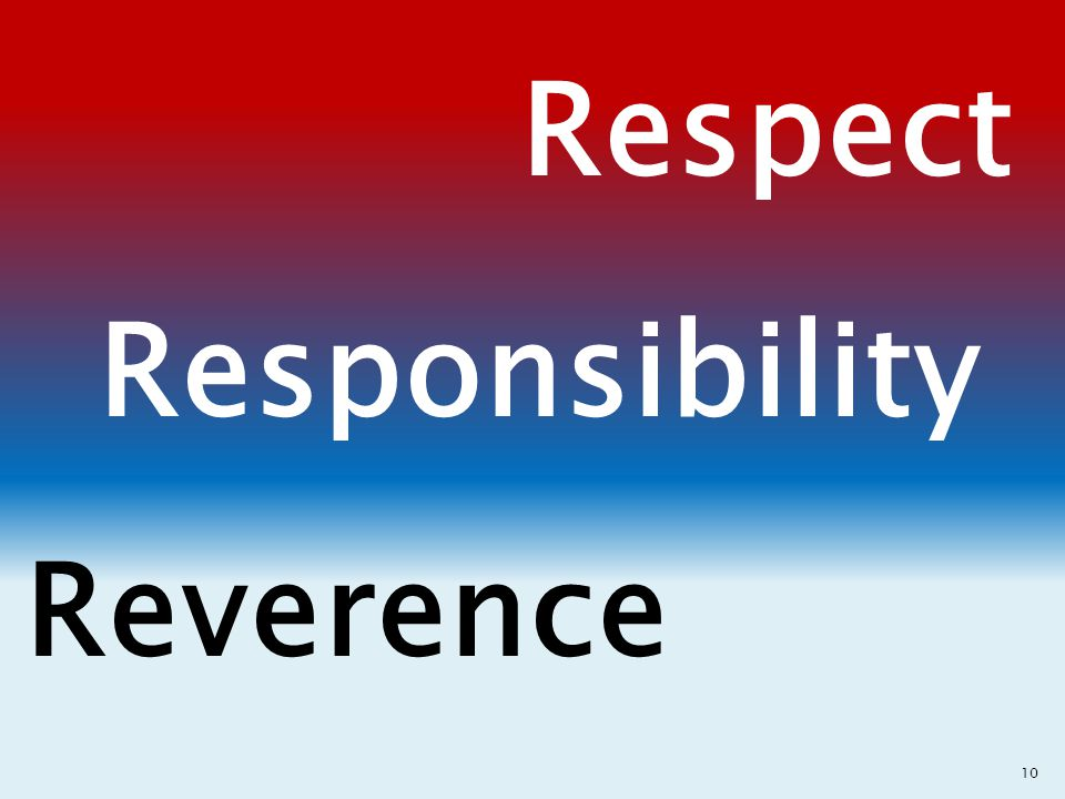 Respect Responsibility Reverence 10