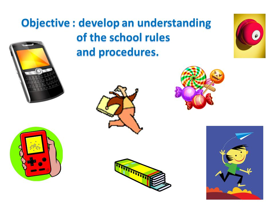 Rules for the Classroom Classroom start-up procedures - Enter room quietly - Sharpen pencil - Look to whiteboard for start-up activity or take an activity from tray on the cabinet shelf.
