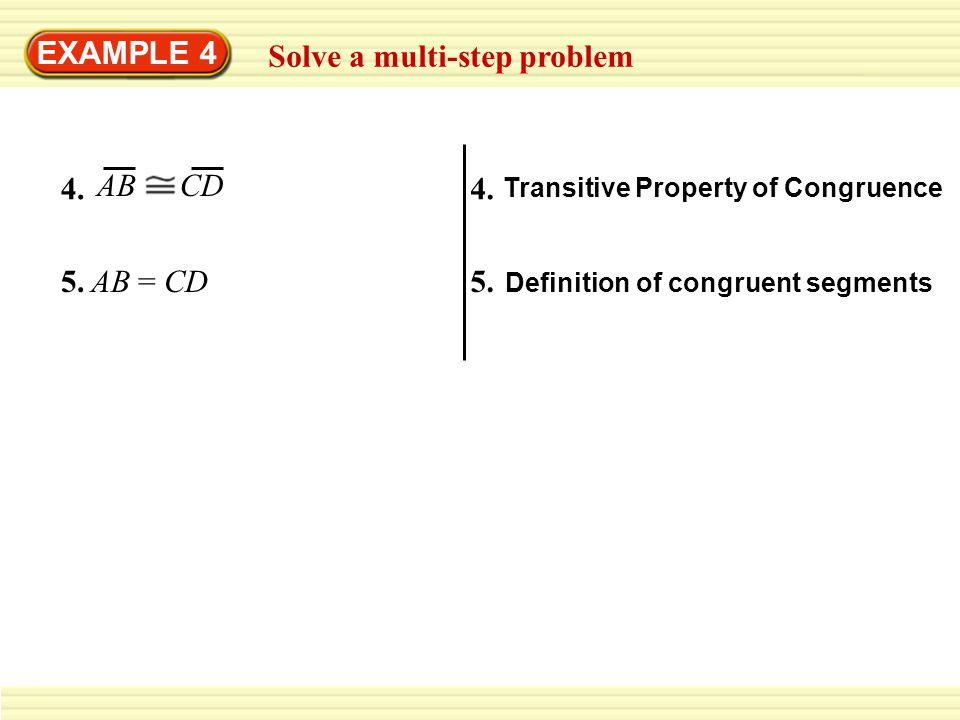 EXAMPLE 4 Solve a multi-step problem 5.AB = CD 4. AB CD 4.