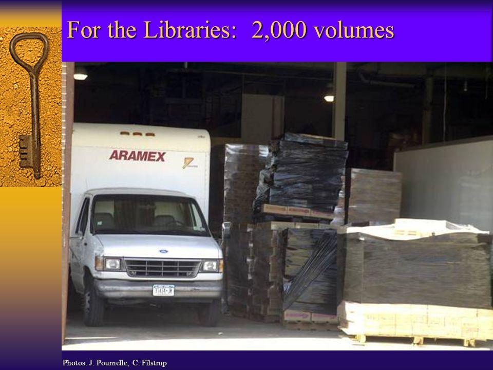For the Libraries: 2,000 volumes Photos: J. Pournelle, C. Filstrup
