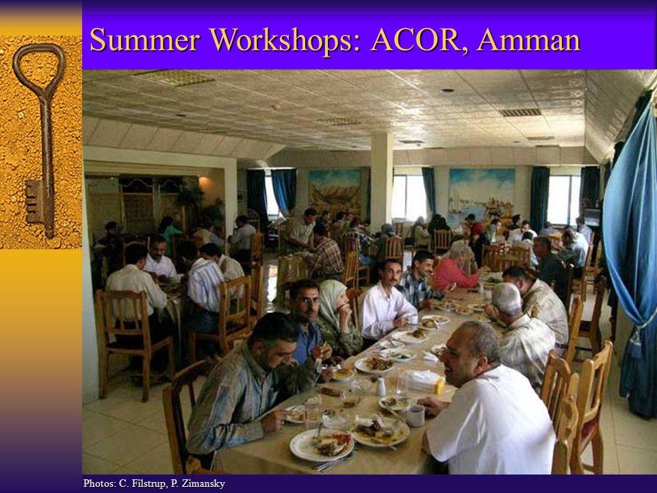 Summer Workshops: ACOR, Amman Photos: C. Filstrup, P. Zimansky