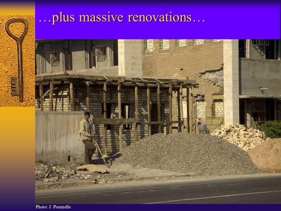 …plus massive renovations… Photo: J. Pournelle