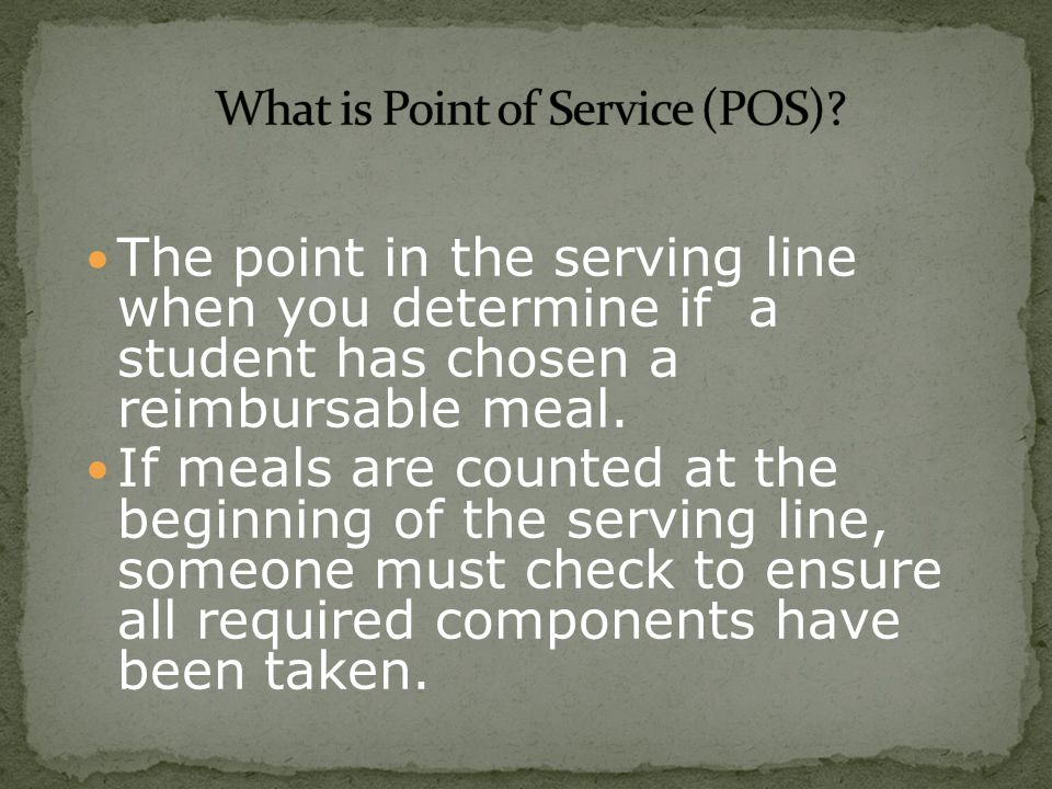 POS systems must ensure that meals counted: Meet the meal pattern requirements Are served to eligible students Are counted daily by category