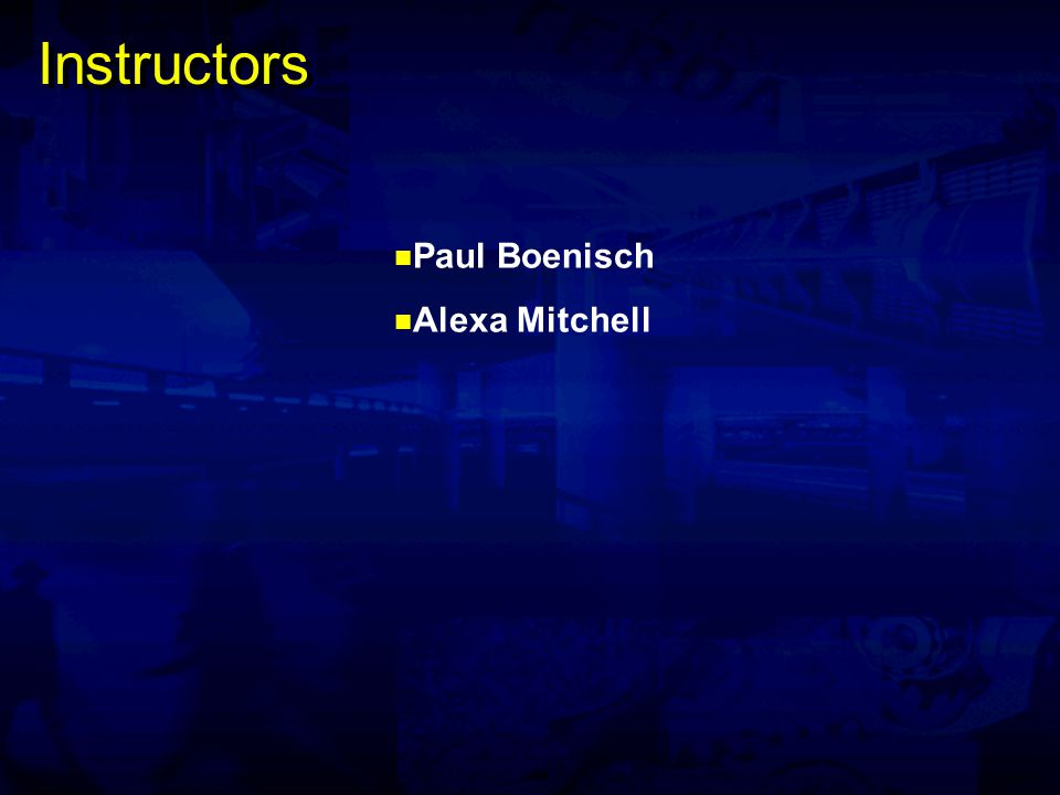 Instructors Paul Boenisch Alexa Mitchell