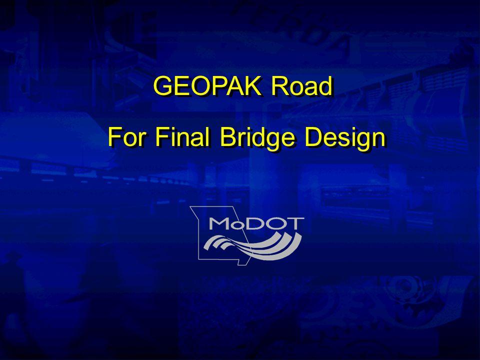 GEOPAK Road For Final Bridge Design