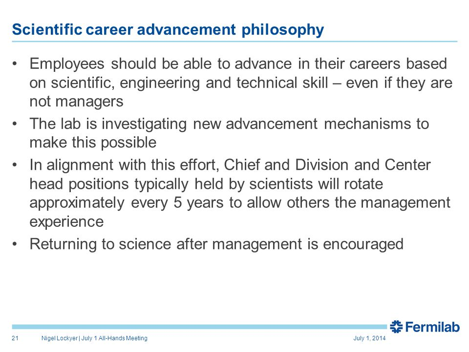 Scientific career advancement philosophy Employees should be able to advance in their careers based on scientific, engineering and technical skill – e
